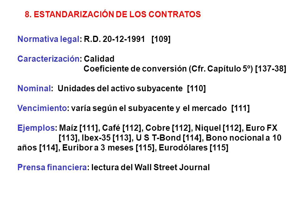 8. ESTANDARIZACIÓN DE LOS CONTRATOS Normativa legal: R.D.