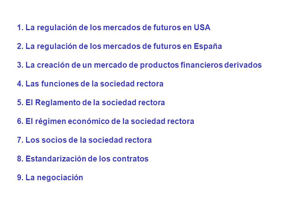 1. La regulación de los mercados de futuros en USA 2.
