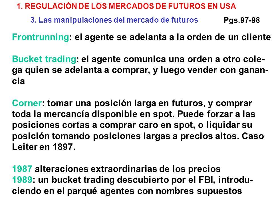 1. REGULACIÓN DE LOS MERCADOS DE FUTUROS EN USA 3.