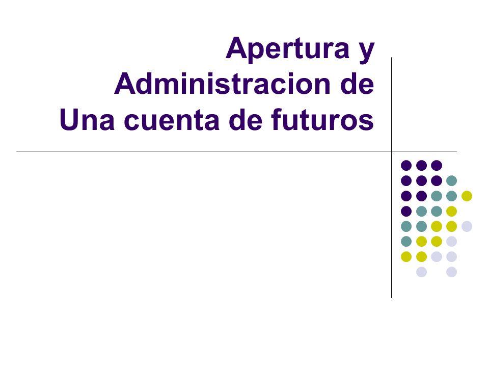 Apertura y Administracion de Una cuenta de futuros
