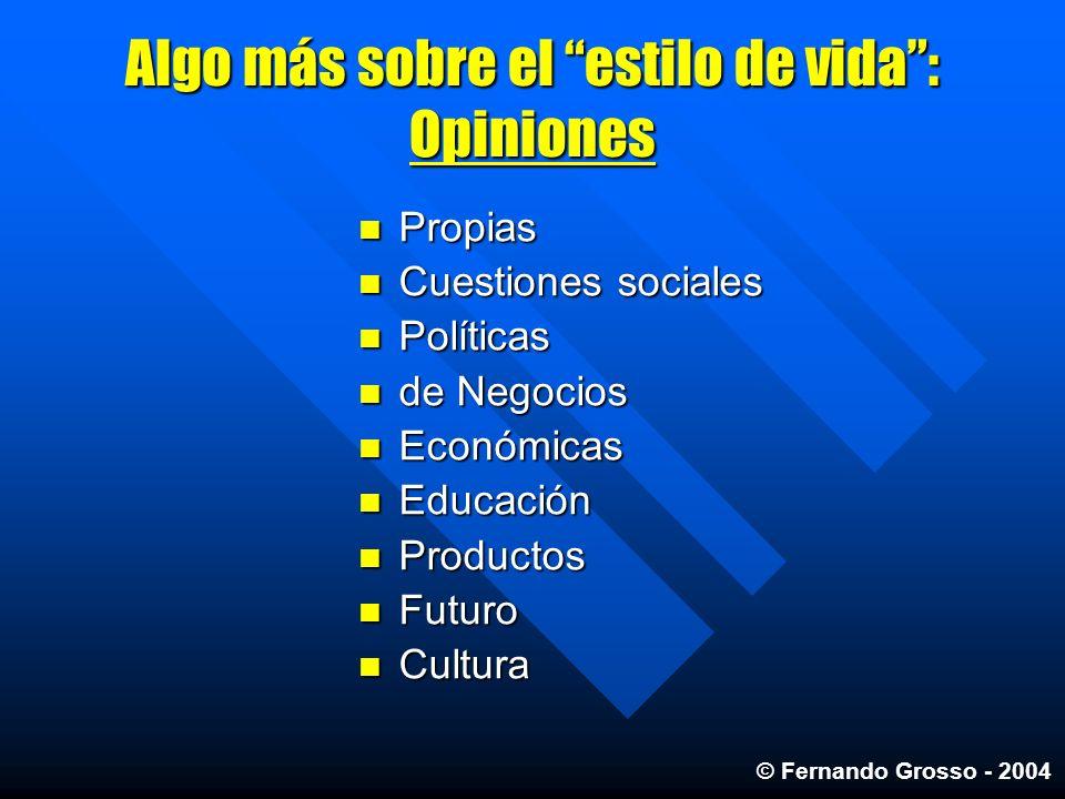 Algo más sobre el estilo de vida: Opiniones Propias Propias Cuestiones sociales Cuestiones sociales Políticas Políticas de Negocios de Negocios Económ