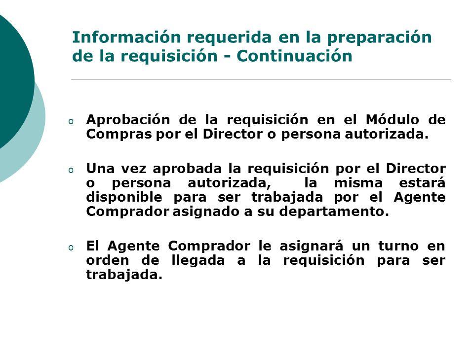 Información requerida en la preparación de la requisición - Continuación o Aprobación de la requisición en el Módulo de Compras por el Director o pers
