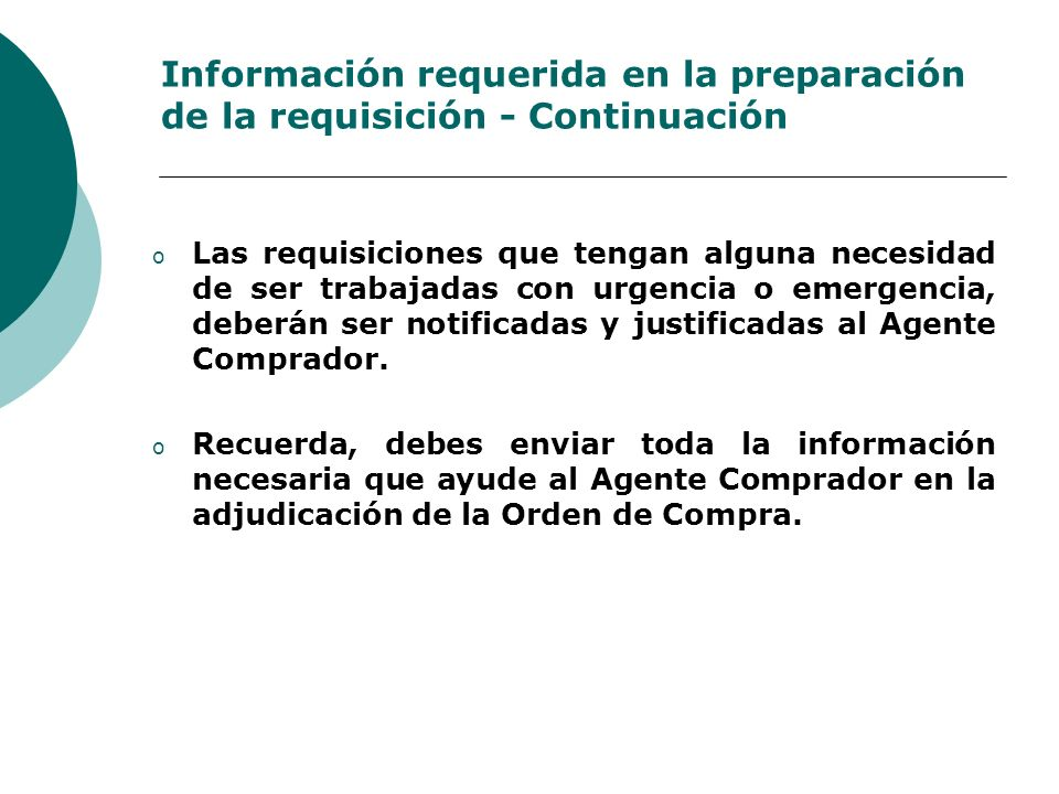 Información requerida en la preparación de la requisición - Continuación o Las requisiciones que tengan alguna necesidad de ser trabajadas con urgenci