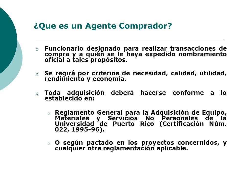 ¿Que es un Agente Comprador? o Funcionario designado para realizar transacciones de compra y a quién se le haya expedido nombramiento oficial a tales