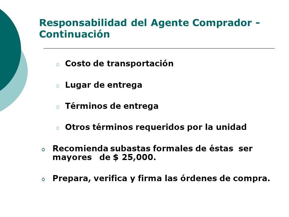 Responsabilidad del Agente Comprador - Continuación o Costo de transportación o Lugar de entrega o Términos de entrega o Otros términos requeridos por