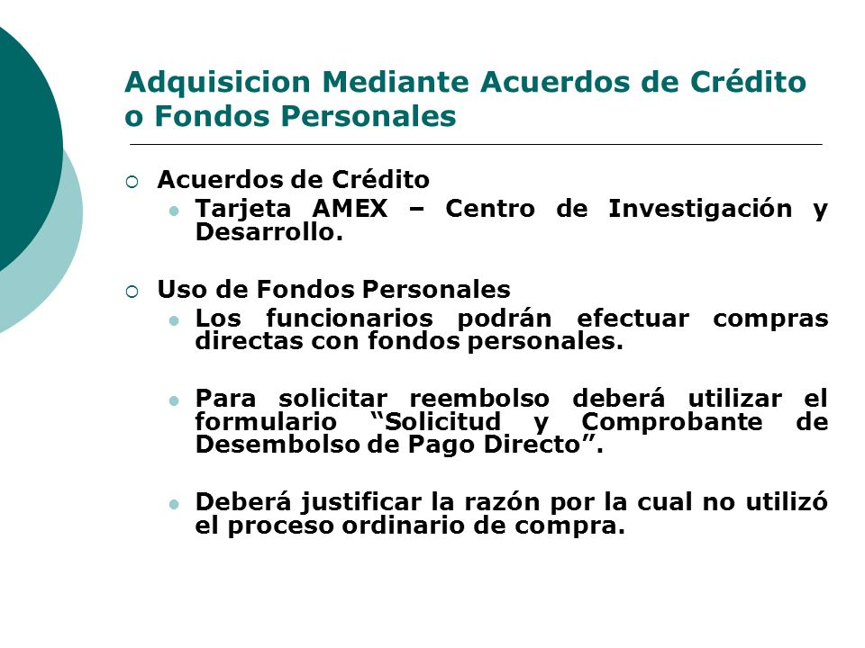 Adquisicion Mediante Acuerdos de Crédito o Fondos Personales Acuerdos de Crédito Tarjeta AMEX – Centro de Investigación y Desarrollo. Uso de Fondos Pe