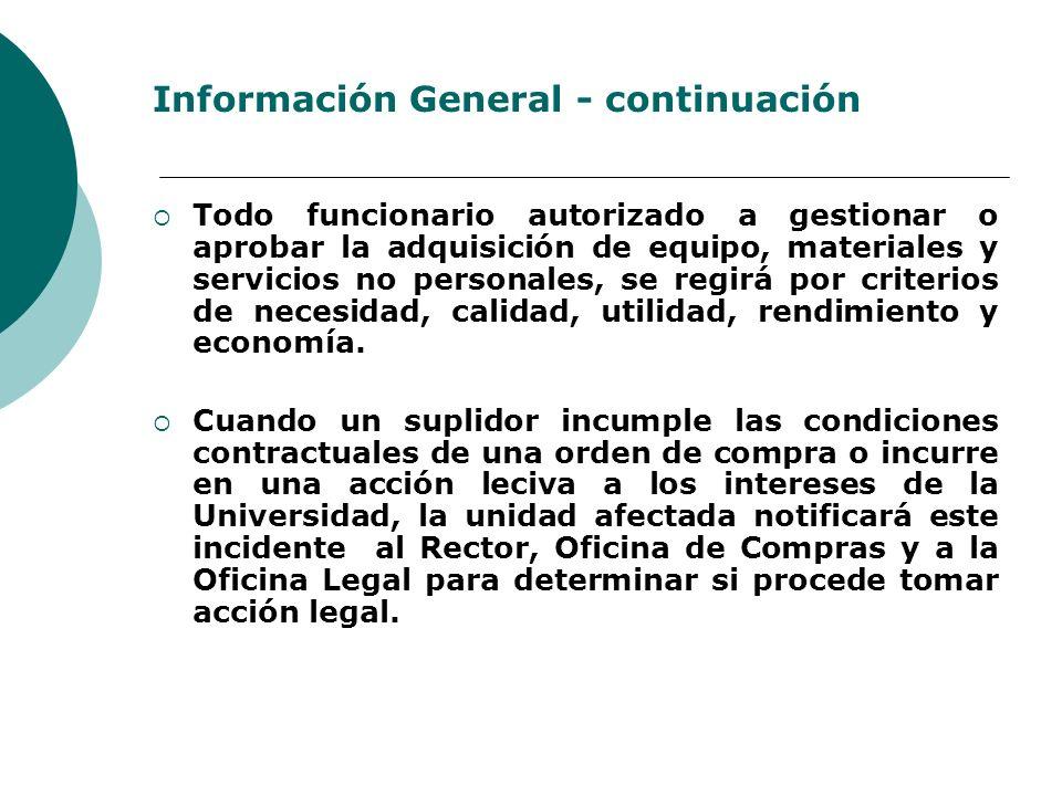Información General - continuación Todo funcionario autorizado a gestionar o aprobar la adquisición de equipo, materiales y servicios no personales, s