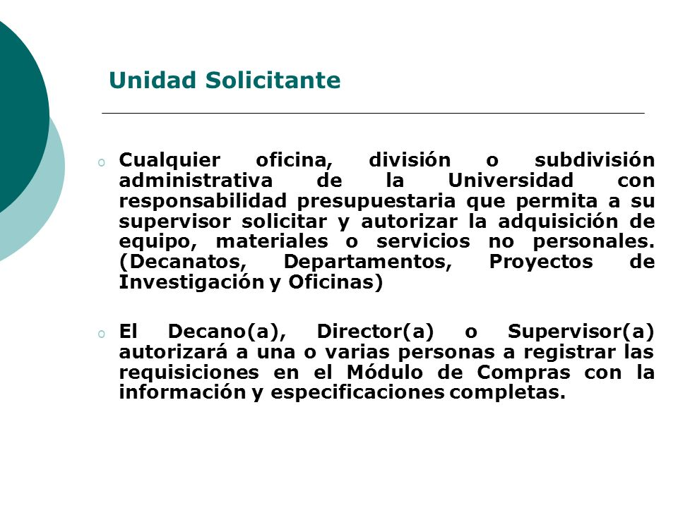 Unidad Solicitante o Cualquier oficina, división o subdivisión administrativa de la Universidad con responsabilidad presupuestaria que permita a su su