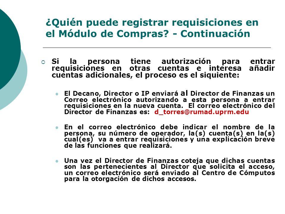 ¿Quién puede registrar requisiciones en el Módulo de Compras? - Continuación Si la persona tiene autorización para entrar requisiciones en otras cuent