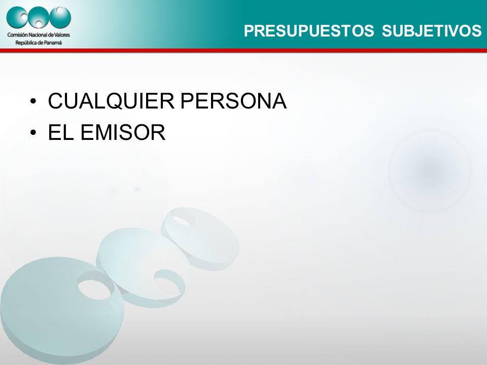 PRESUPUESTOS SUBJETIVOS CUALQUIER PERSONA EL EMISOR