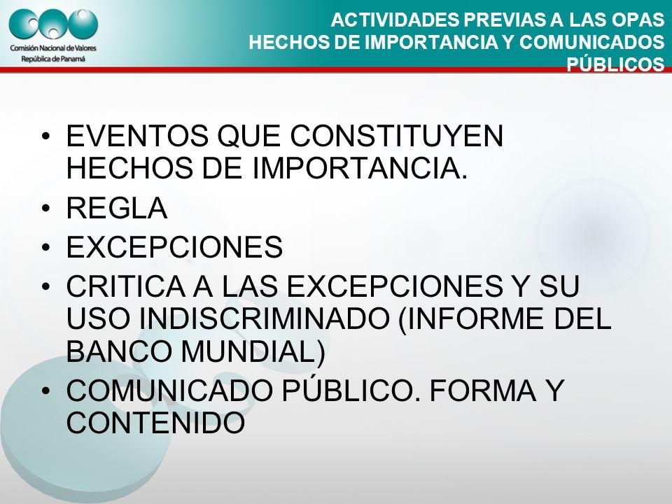 ACTIVIDADES PREVIAS A LAS OPAS HECHOS DE IMPORTANCIA Y COMUNICADOS PÚBLICOS EVENTOS QUE CONSTITUYEN HECHOS DE IMPORTANCIA. REGLA EXCEPCIONES CRITICA A
