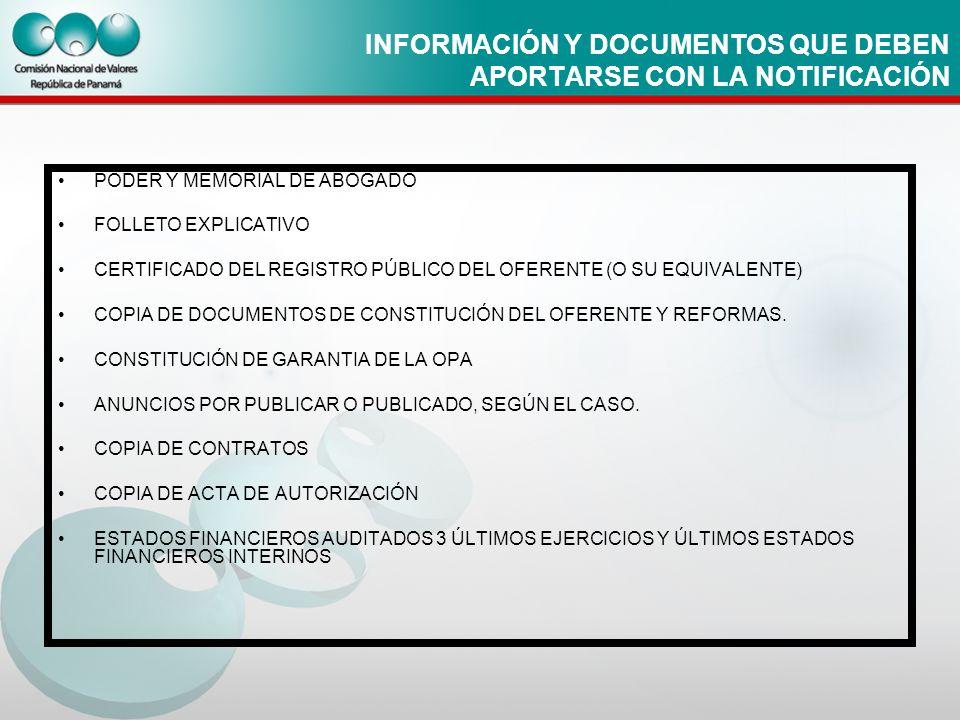 INFORMACIÓN Y DOCUMENTOS QUE DEBEN APORTARSE CON LA NOTIFICACIÓN PODER Y MEMORIAL DE ABOGADO FOLLETO EXPLICATIVO CERTIFICADO DEL REGISTRO PÚBLICO DEL