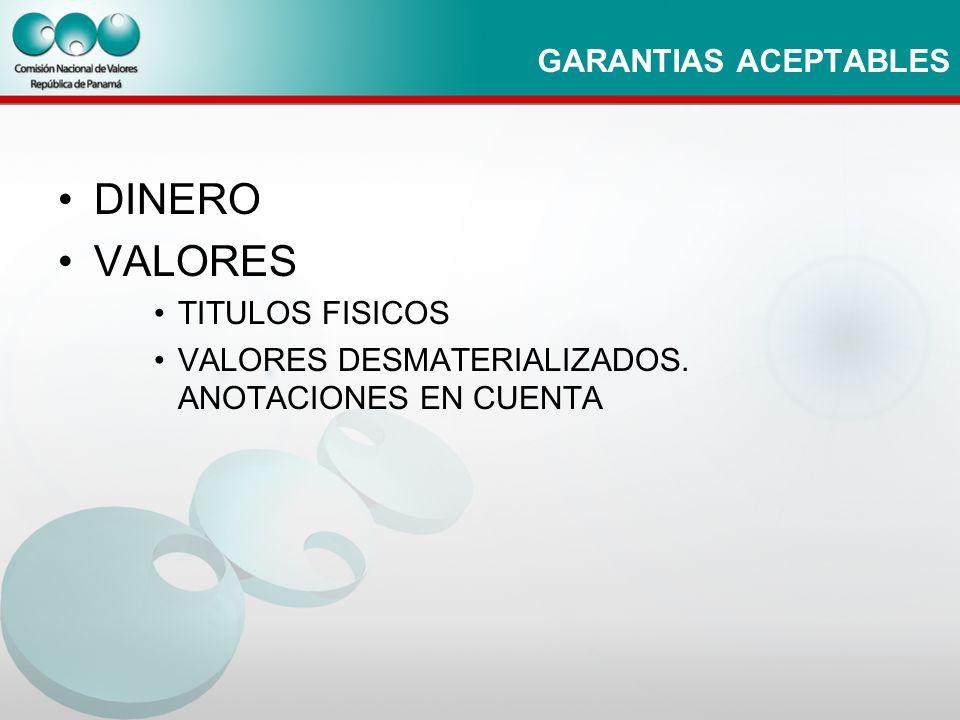 GARANTIAS ACEPTABLES DINERO VALORES TITULOS FISICOS VALORES DESMATERIALIZADOS. ANOTACIONES EN CUENTA