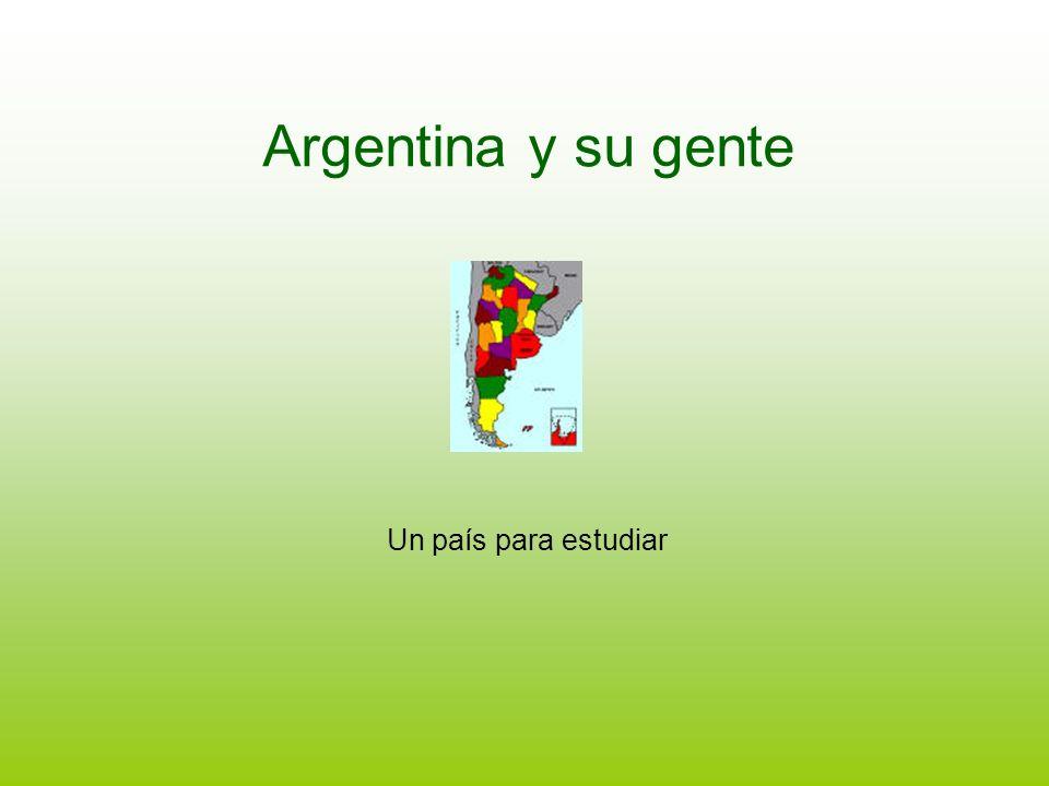Argentina y su gente Un país para estudiar