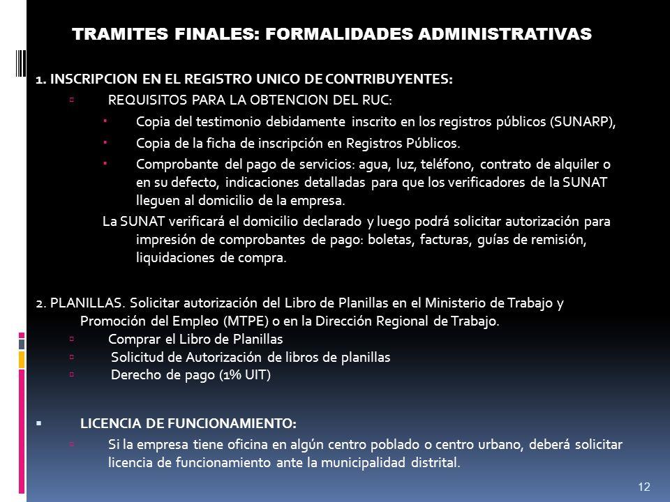 12 TRAMITES FINALES: FORMALIDADES ADMINISTRATIVAS 1.