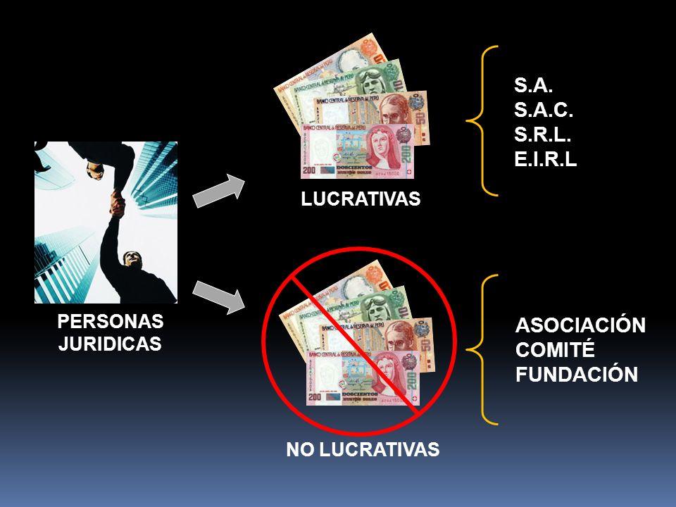 PERSONAS JURIDICAS LUCRATIVAS NO LUCRATIVAS S.A. S.A.C. S.R.L. E.I.R.L ASOCIACIÓN COMITÉ FUNDACIÓN