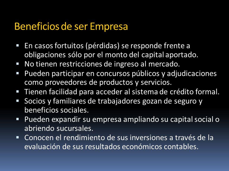 Beneficios de ser Empresa En casos fortuitos (pérdidas) se responde frente a obligaciones sólo por el monto del capital aportado.