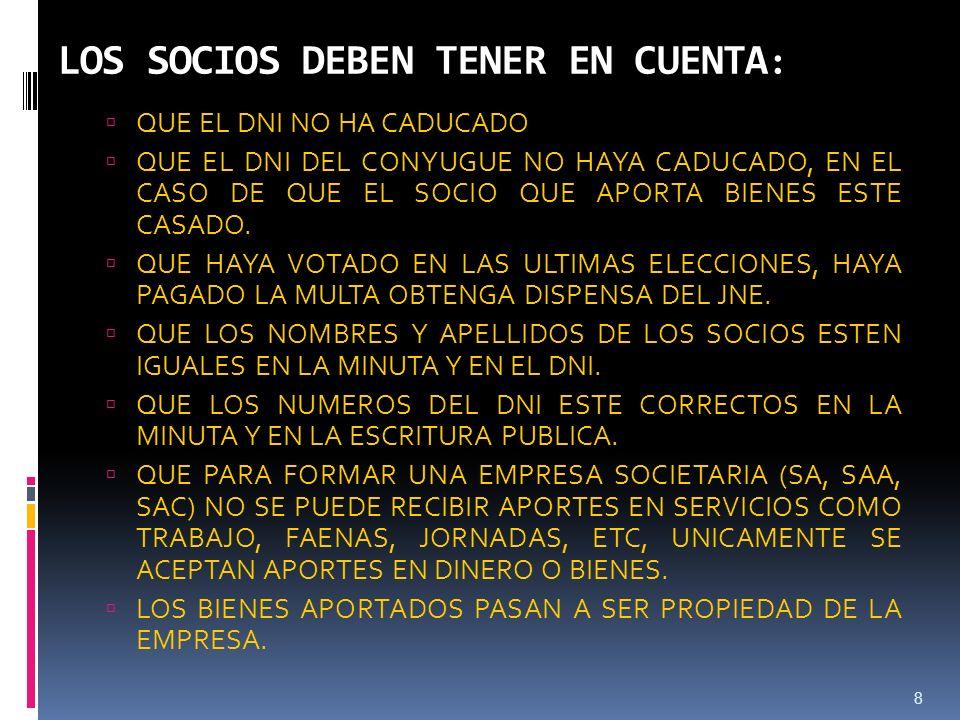 8 LOS SOCIOS DEBEN TENER EN CUENTA : QUE EL DNI NO HA CADUCADO QUE EL DNI DEL CONYUGUE NO HAYA CADUCADO, EN EL CASO DE QUE EL SOCIO QUE APORTA BIENES ESTE CASADO.