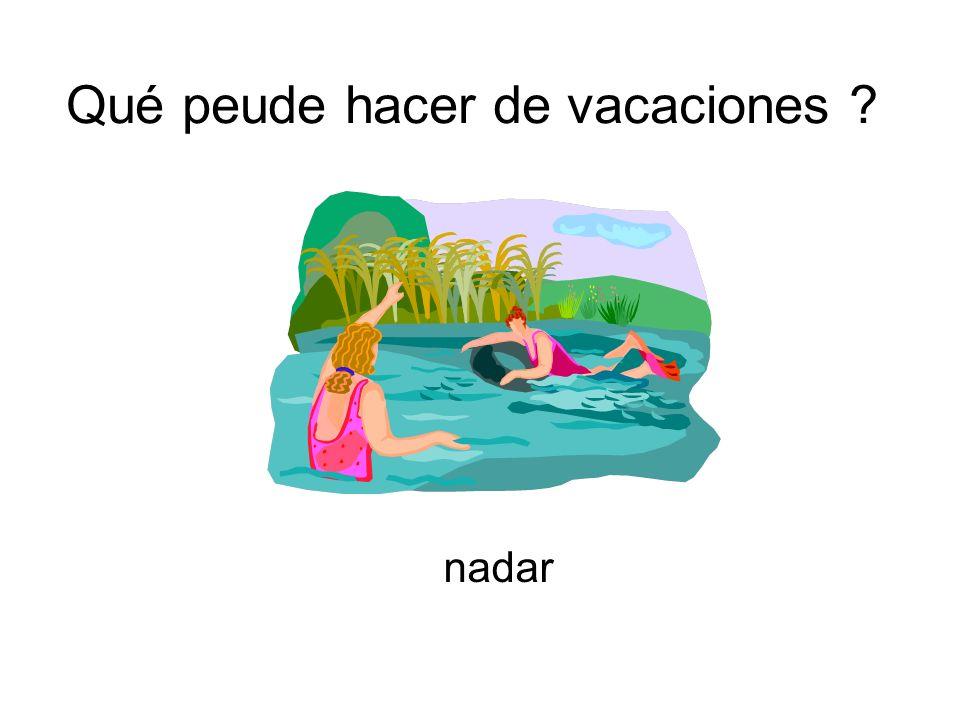 Qué peude hacer de vacaciones ? nadar