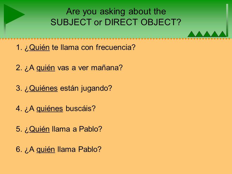 Are you asking about the SUBJECT or DIRECT OBJECT.