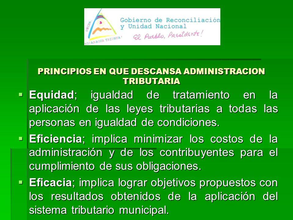 PRINCIPIOS EN QUE DESCANSA ADMINISTRACION TRIBUTARIA Equidad; igualdad de tratamiento en la aplicación de las leyes tributarias a todas las personas en igualdad de condiciones.