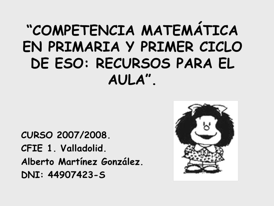 COMPETENCIA MATEMÁTICA EN PRIMARIA Y PRIMER CICLO DE ESO: RECURSOS PARA EL AULA.