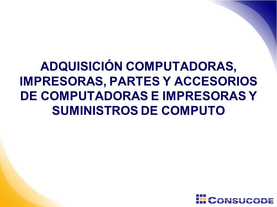ADQUISICIÓN COMPUTADORAS, IMPRESORAS, PARTES Y ACCESORIOS DE COMPUTADORAS E IMPRESORAS Y SUMINISTROS DE COMPUTO