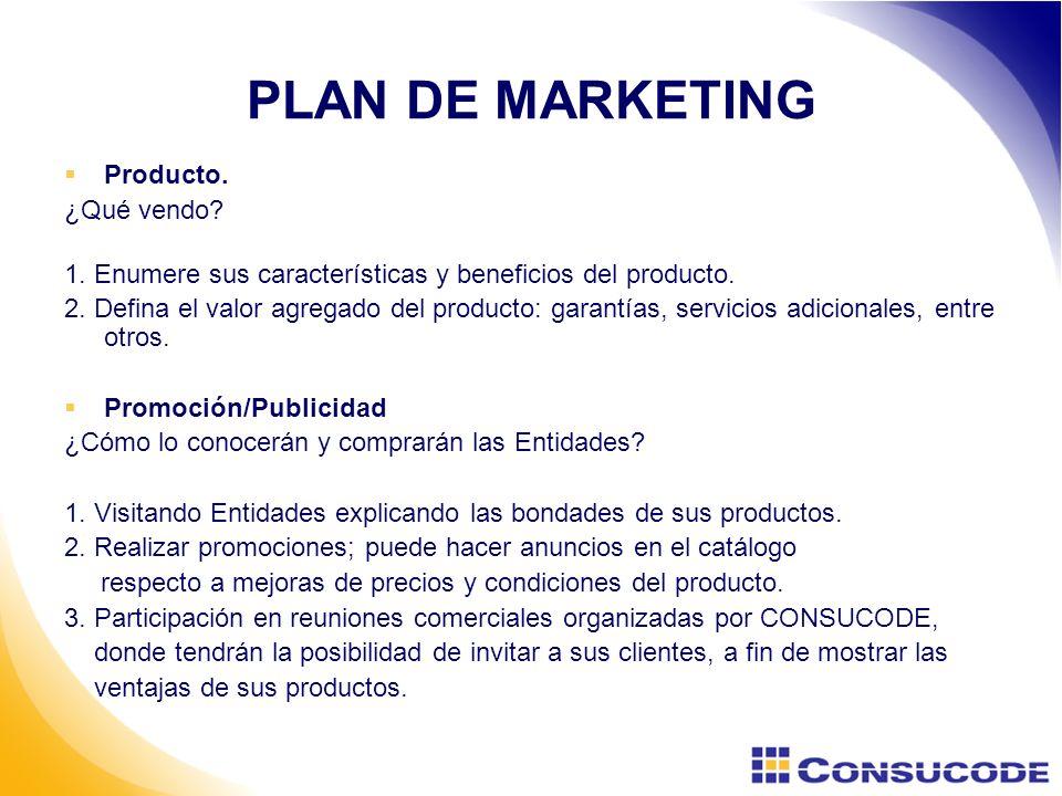 PLAN DE MARKETING Producto.¿Qué vendo. 1. Enumere sus características y beneficios del producto.