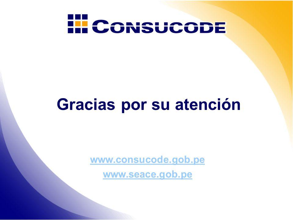 Gracias por su atención www.consucode.gob.pe www.seace.gob.pe