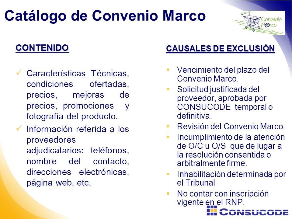 Catálogo de Convenio Marco CAUSALES DE EXCLUSIÓN Vencimiento del plazo del Convenio Marco.