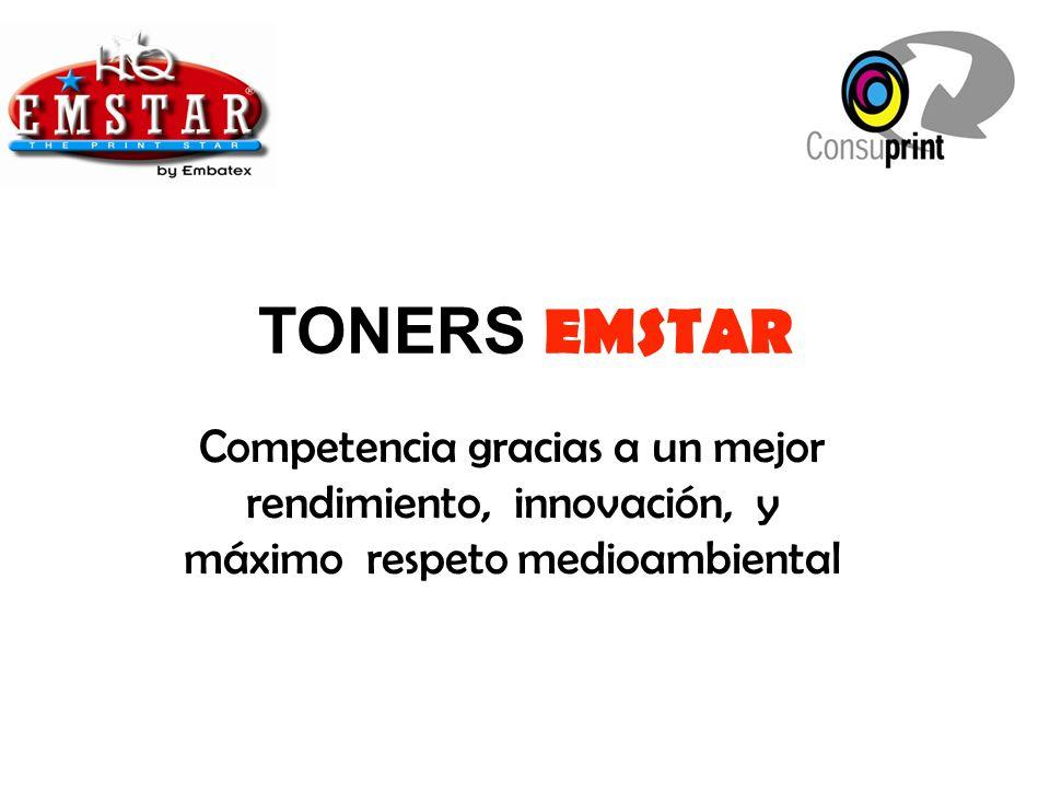 TONERS EMSTAR Competencia gracias a un mejor rendimiento, innovación, y máximo respeto medioambiental