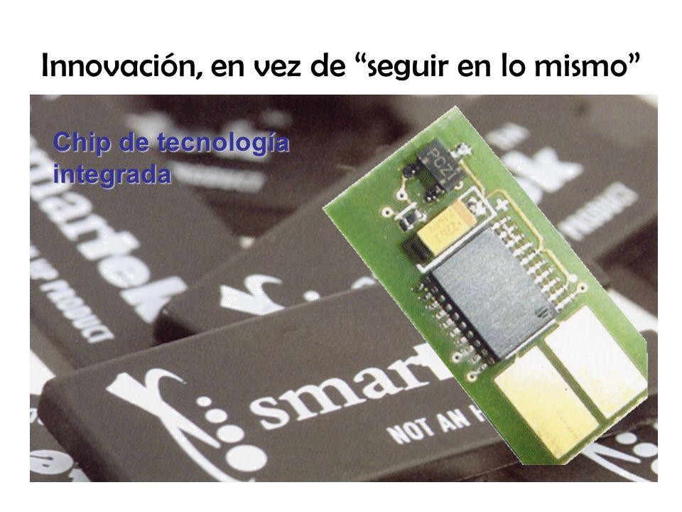 Innovación, en vez de seguir en lo mismo Chip de tecnología integrada