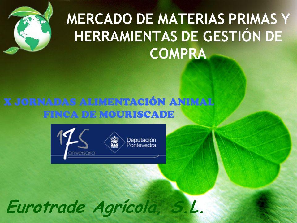 MERCADO DE MATERIAS PRIMAS Y HERRAMIENTAS DE GESTIÓN DE COMPRA Eurotrade Agrícola, S.L.