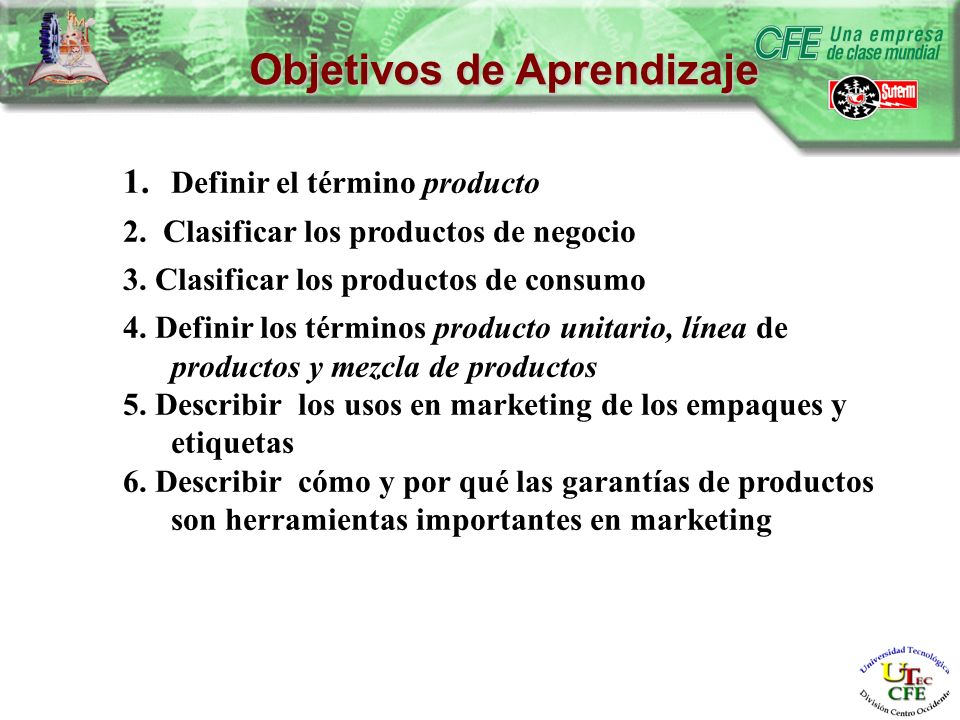 Objetivos de Aprendizaje 1. Definir el término producto 2.