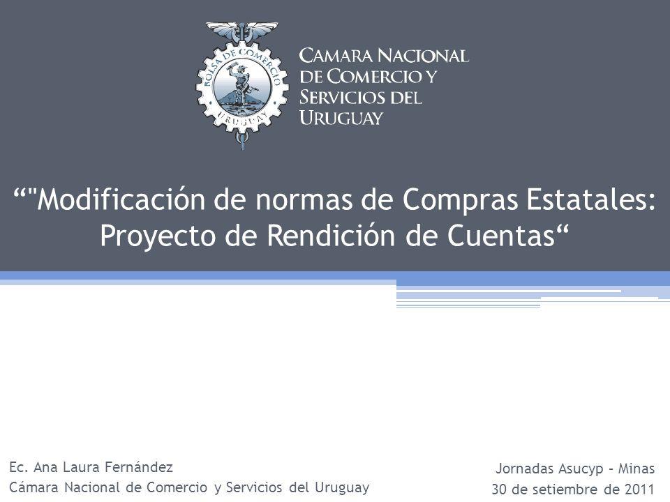 Contenido Cámara Nacional de Comercio y Servicios del Uruguay Comisión de Proveedores del Estado Análisis Compras Estatales – Rendición de Cuentas Reflexiones finales