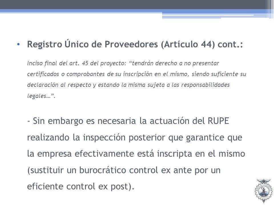 Registro Único de Proveedores (Artículo 44) cont.: Inciso final del art. 45 del proyecto: tendrán derecho a no presentar certificados o comprobantes d