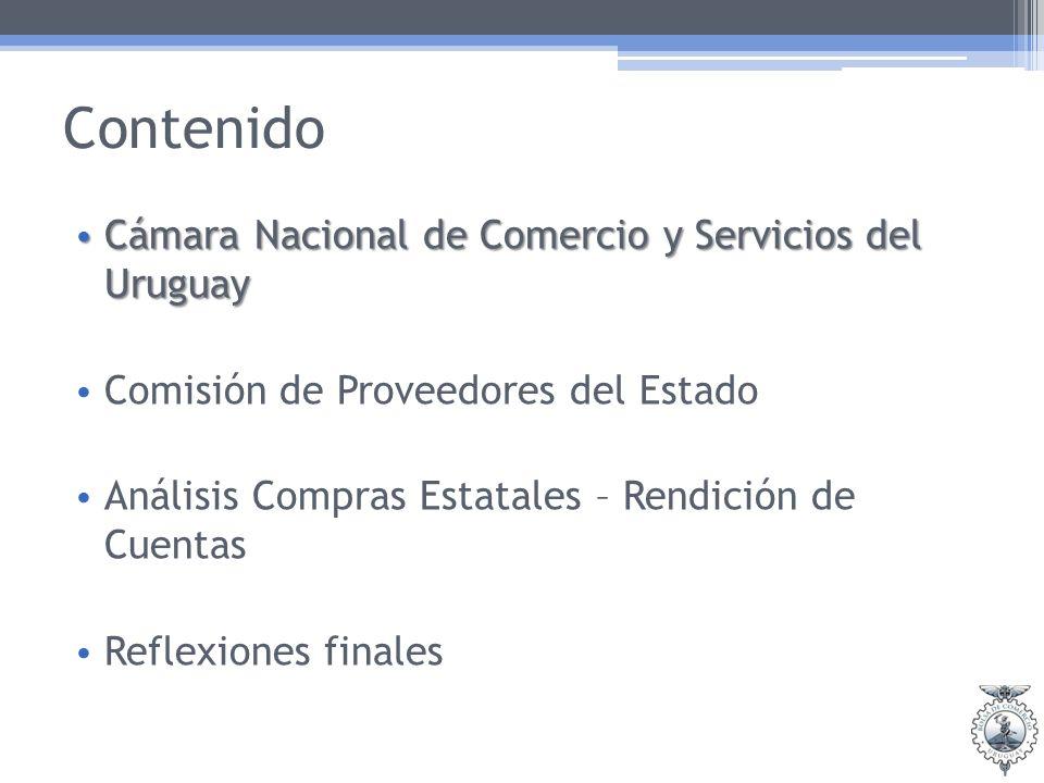 Contenido Cámara Nacional de Comercio y Servicios del Uruguay Cámara Nacional de Comercio y Servicios del Uruguay Comisión de Proveedores del Estado Análisis Compras Estatales – Rendición de Cuentas Reflexiones finales