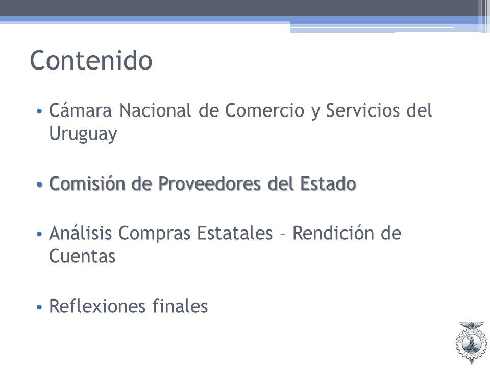 Contenido Cámara Nacional de Comercio y Servicios del Uruguay Comisión de Proveedores del Estado Comisión de Proveedores del Estado Análisis Compras Estatales – Rendición de Cuentas Reflexiones finales