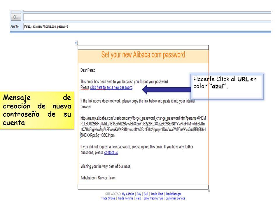 Mensaje de creación de nueva contraseña de su cuenta URL azul. Hacerle Click al URL en color azul.