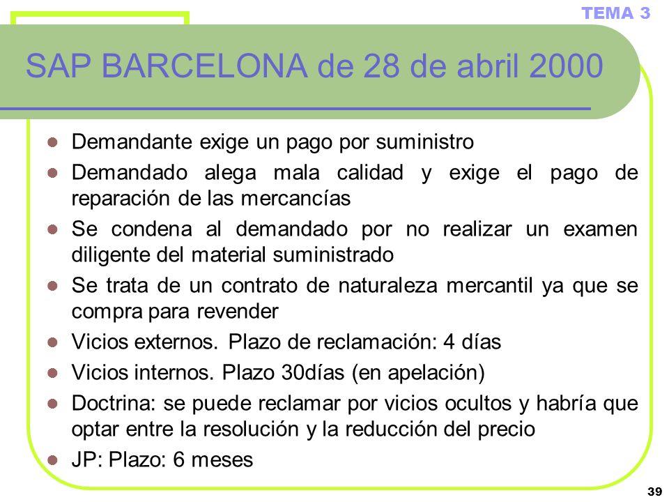 39 SAP BARCELONA de 28 de abril 2000 Demandante exige un pago por suministro Demandado alega mala calidad y exige el pago de reparación de las mercanc