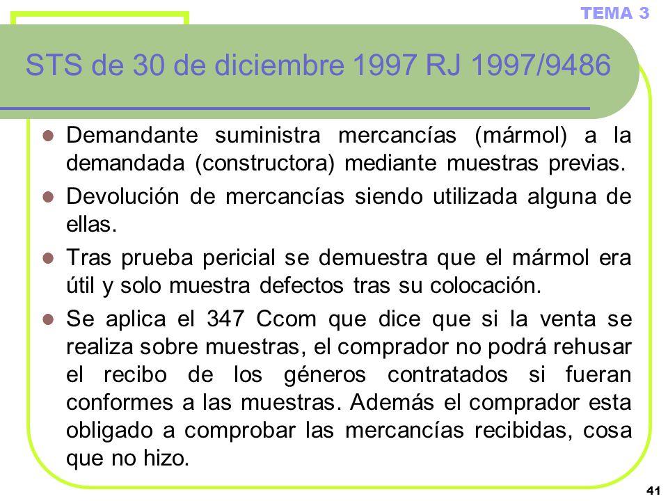 41 STS de 30 de diciembre 1997 RJ 1997/9486 Demandante suministra mercancías (mármol) a la demandada (constructora) mediante muestras previas. Devoluc