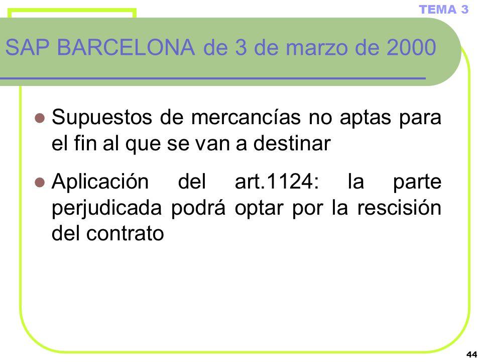 44 Supuestos de mercancías no aptas para el fin al que se van a destinar Aplicación del art.1124: la parte perjudicada podrá optar por la rescisión de