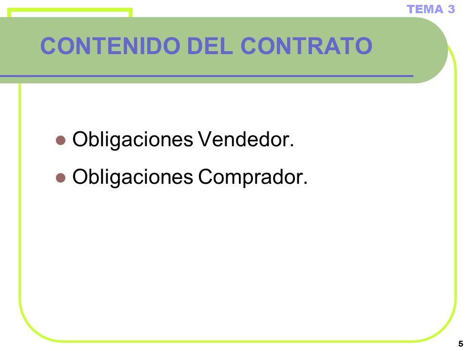 5 CONTENIDO DEL CONTRATO Obligaciones Vendedor. Obligaciones Comprador. TEMA 3
