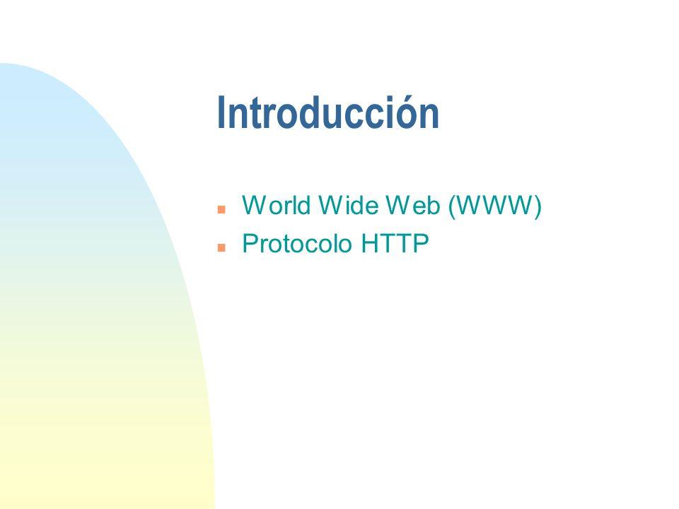 Introducción n World Wide Web (WWW) n Protocolo HTTP