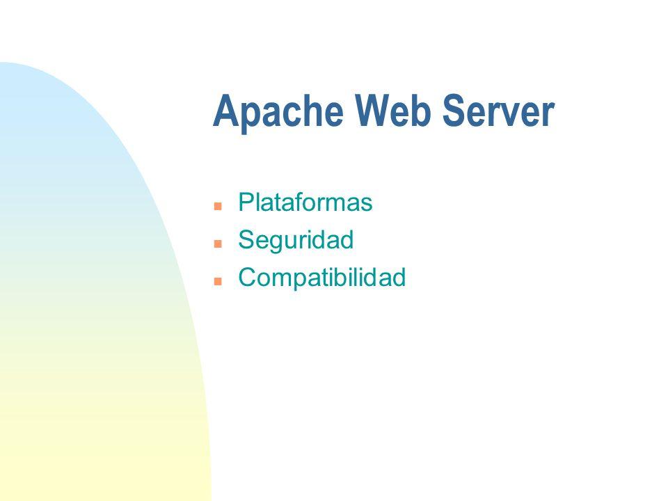 Apache Web Server n Plataformas n Seguridad n Compatibilidad