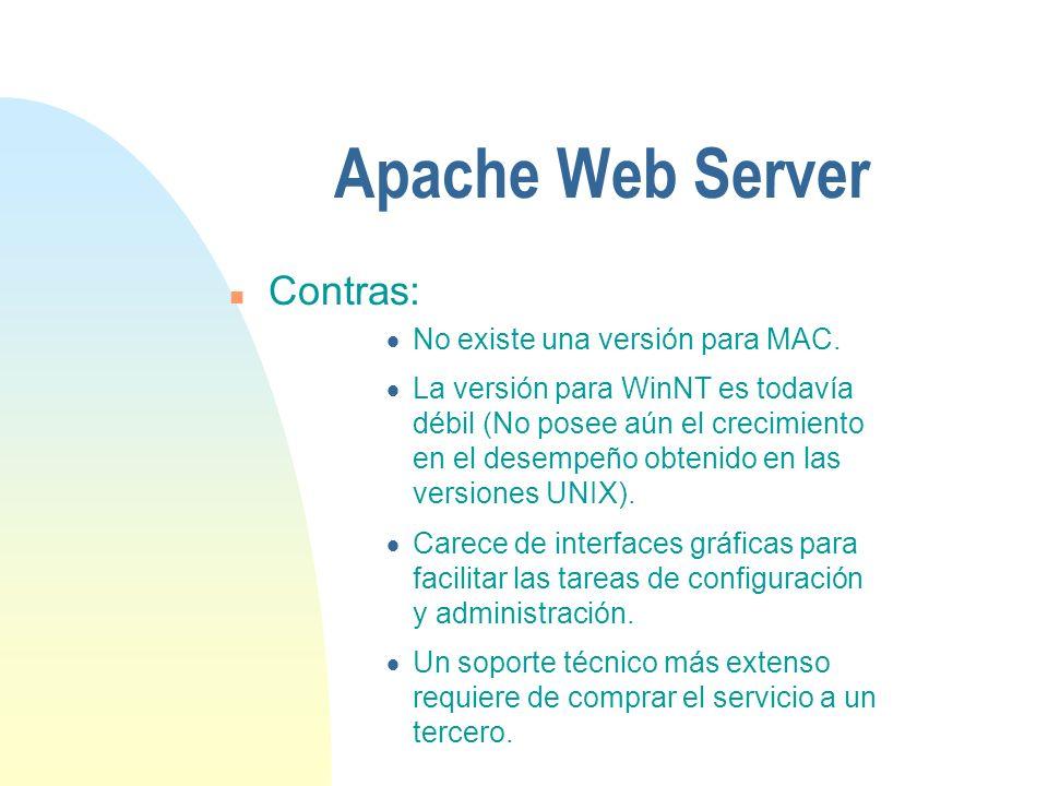 Apache Web Server n Contras: No existe una versión para MAC.