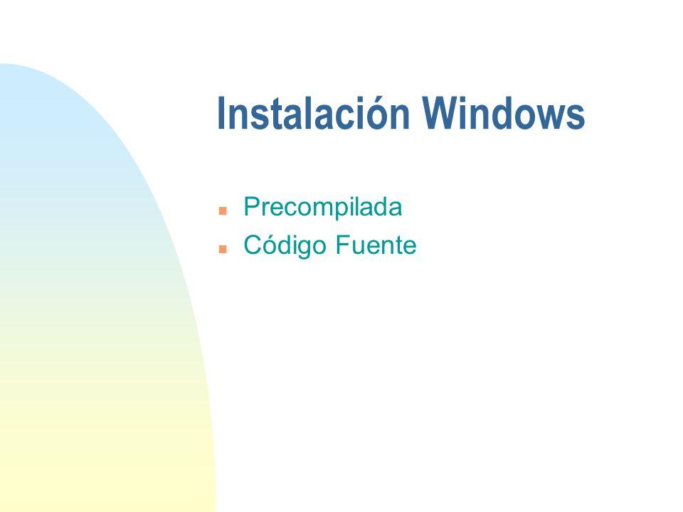 Instalación Windows n Precompilada n Código Fuente