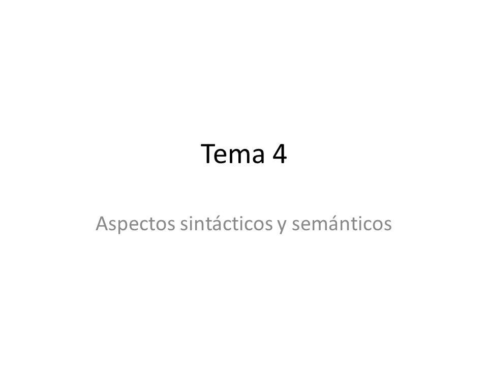 Tema 4 Aspectos sintácticos y semánticos