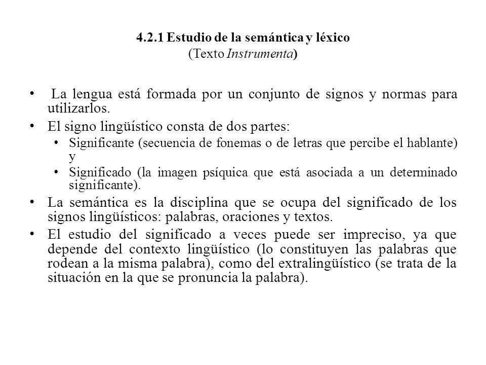 4.2.1 Estudio de la semántica y léxico (Texto Instrumenta) La lengua está formada por un conjunto de signos y normas para utilizarlos. El signo lingüí