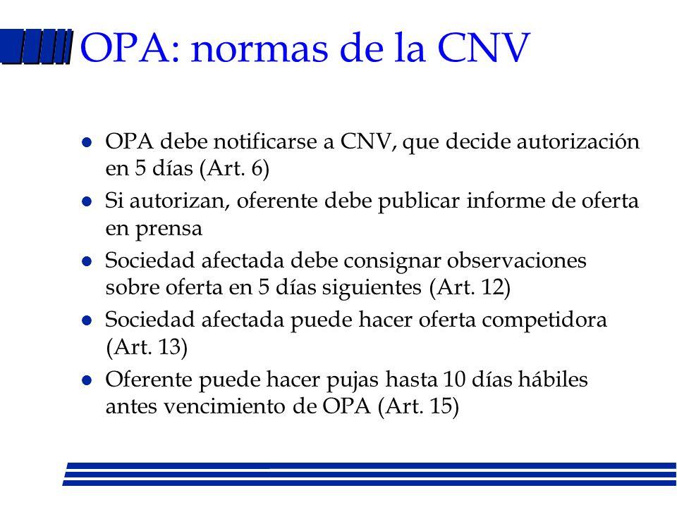 OPA: información al público l Oferente –Intenciones respecto a sociedad afectada –Términos, condiciones y fuentes de financiamiento –Efecto sobre coti